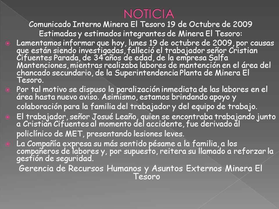 NOTICIA Comunicado Interno Minera El Tesoro 19 de Octubre de 2009. Estimadas y estimados integrantes de Minera El Tesoro: