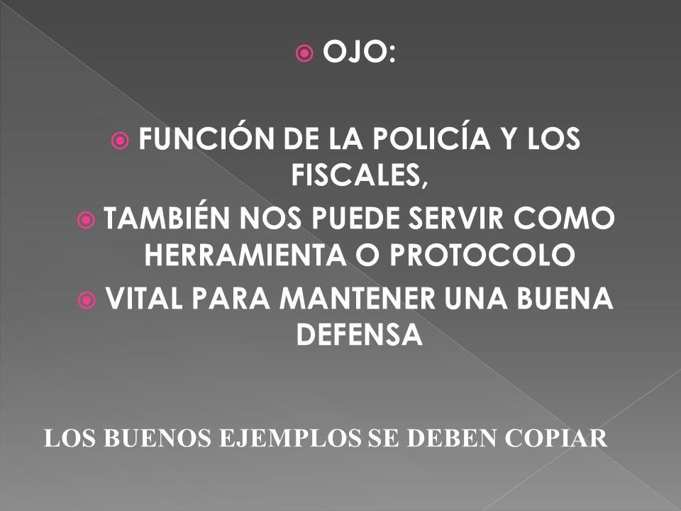 FUNCIÓN DE LA POLICÍA Y LOS FISCALES,
