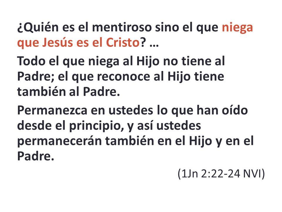 ¿Quién es el mentiroso sino el que niega que Jesús es el Cristo …