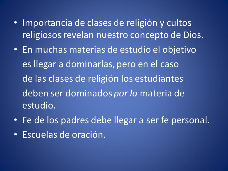 Importancia de clases de religión y cultos religiosos revelan nuestro concepto de Dios.