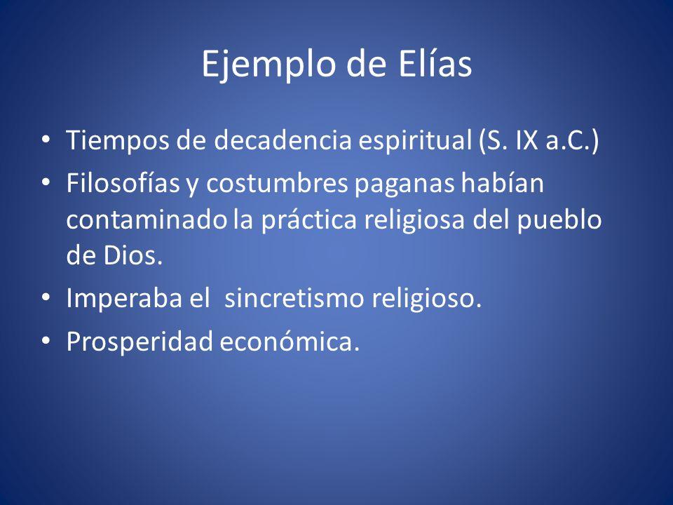 Ejemplo de Elías Tiempos de decadencia espiritual (S. IX a.C.)