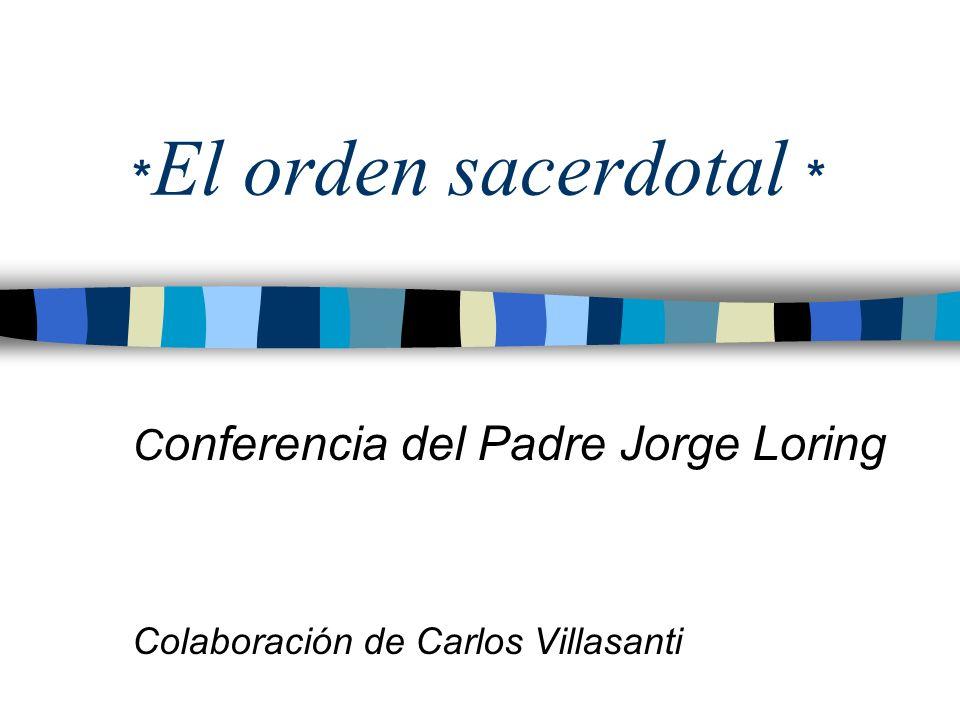 Conferencia del Padre Jorge Loring Colaboración de Carlos Villasanti
