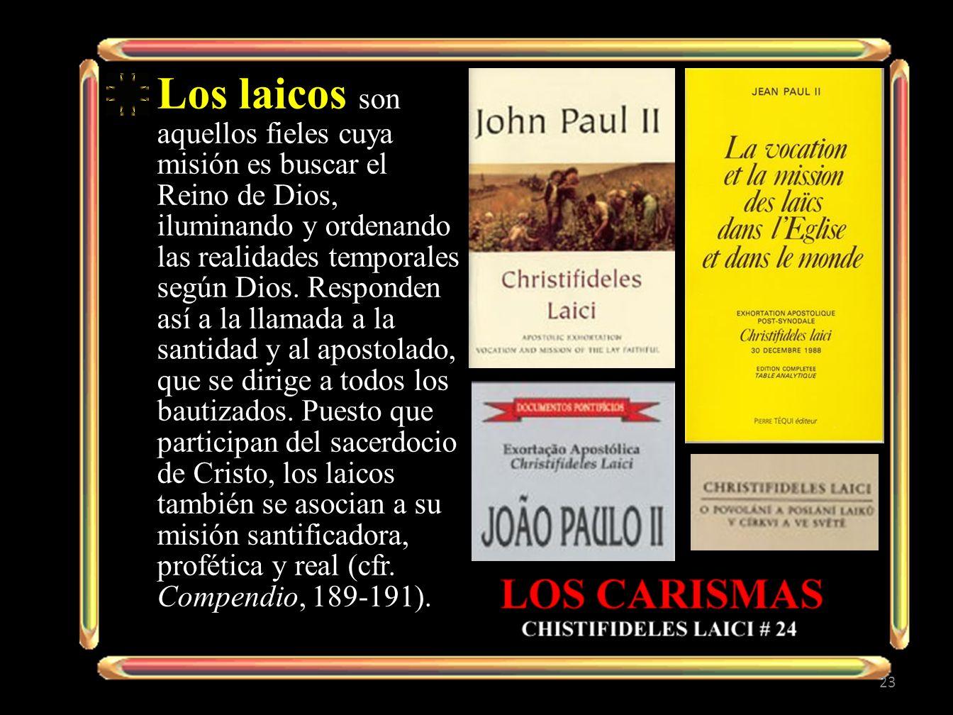 Los laicos son aquellos fieles cuya misión es buscar el Reino de Dios, iluminando y ordenando las realidades temporales según Dios.