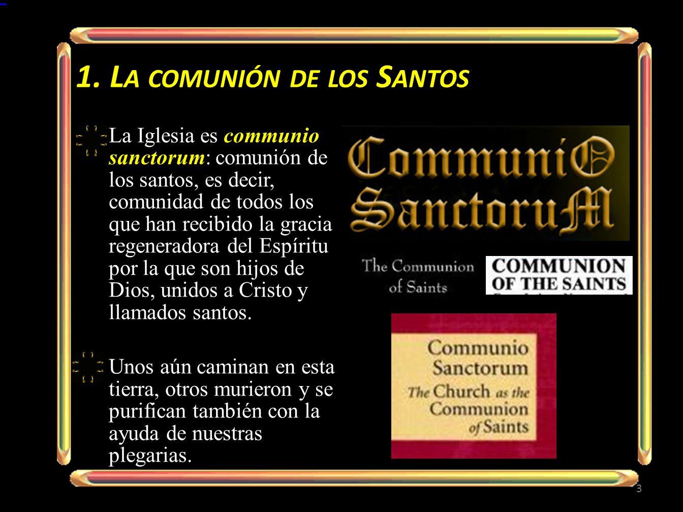 1. La comunión de los Santos