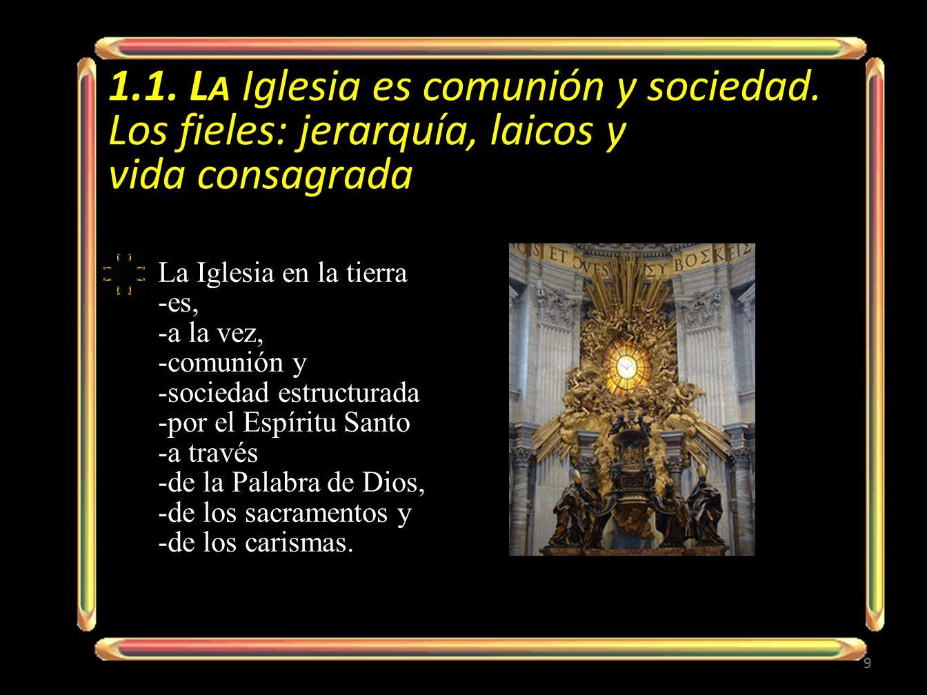 1. 1. La Iglesia es comunión y sociedad