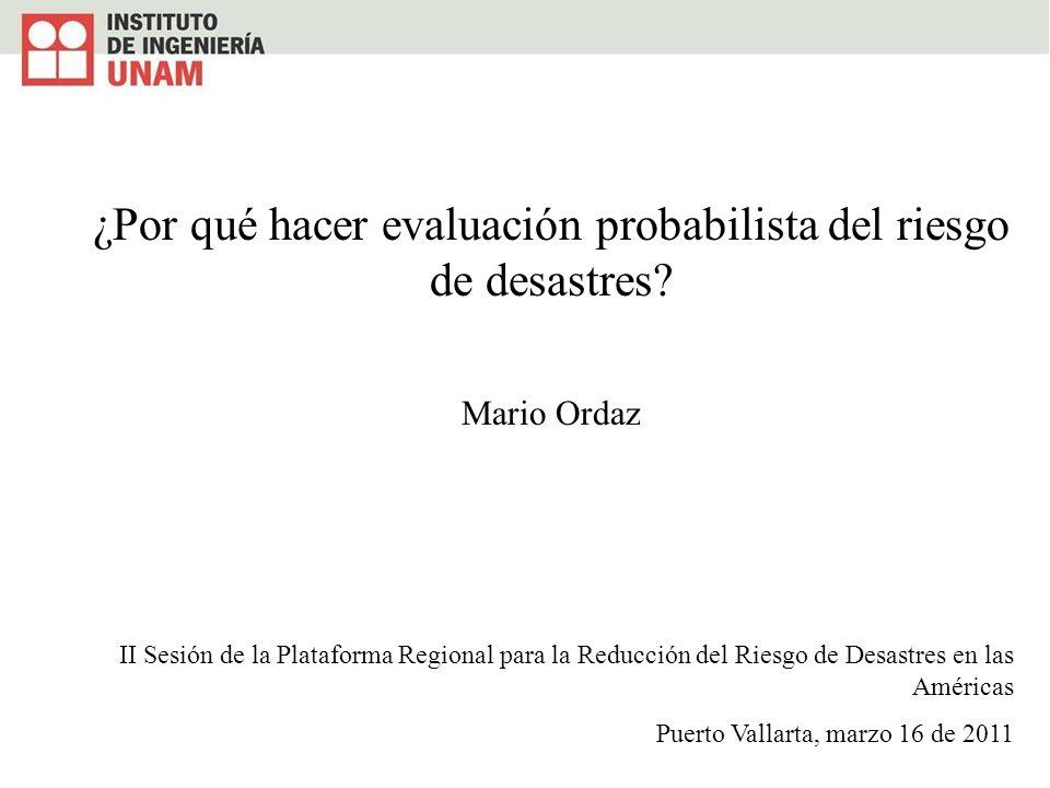 ¿Por qué hacer evaluación probabilista del riesgo de desastres