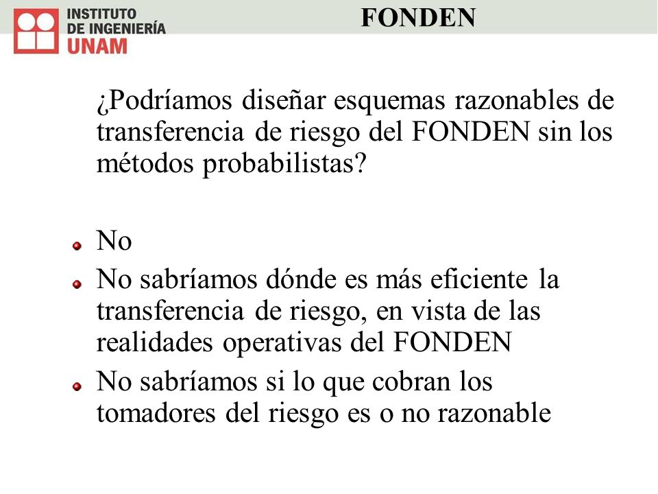 FONDEN ¿Podríamos diseñar esquemas razonables de transferencia de riesgo del FONDEN sin los métodos probabilistas