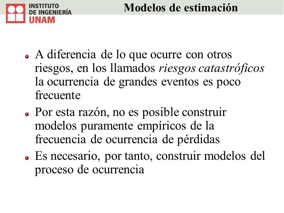 Es necesario, por tanto, construir modelos del proceso de ocurrencia