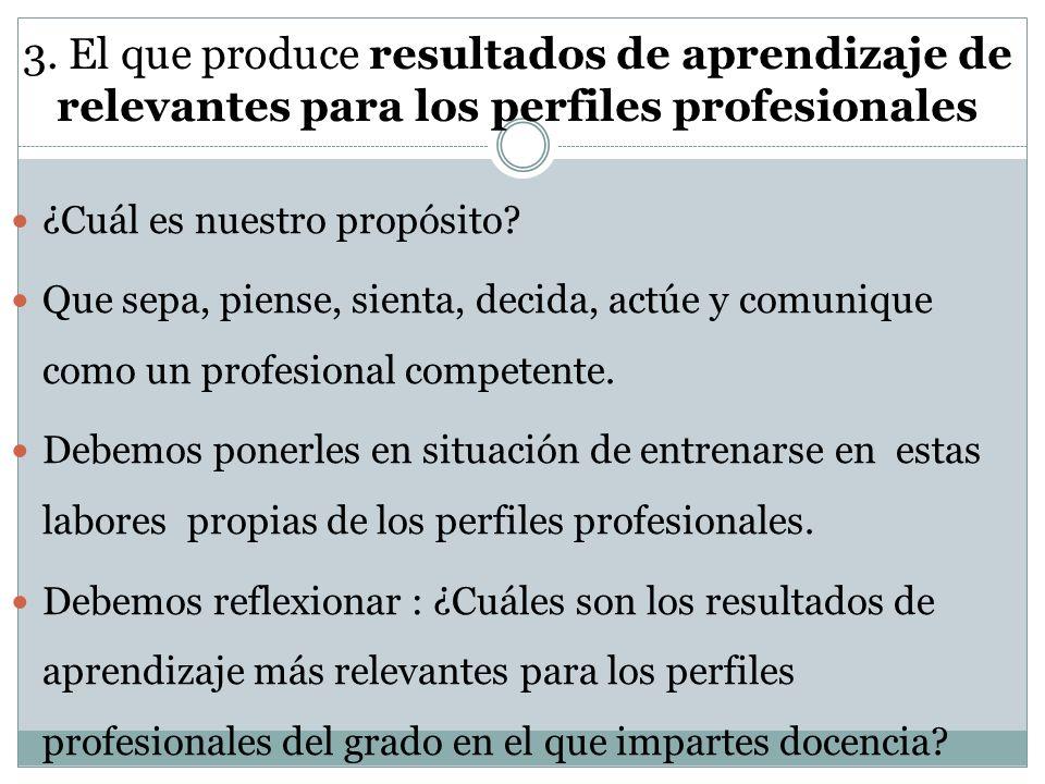 3. El que produce resultados de aprendizaje de relevantes para los perfiles profesionales