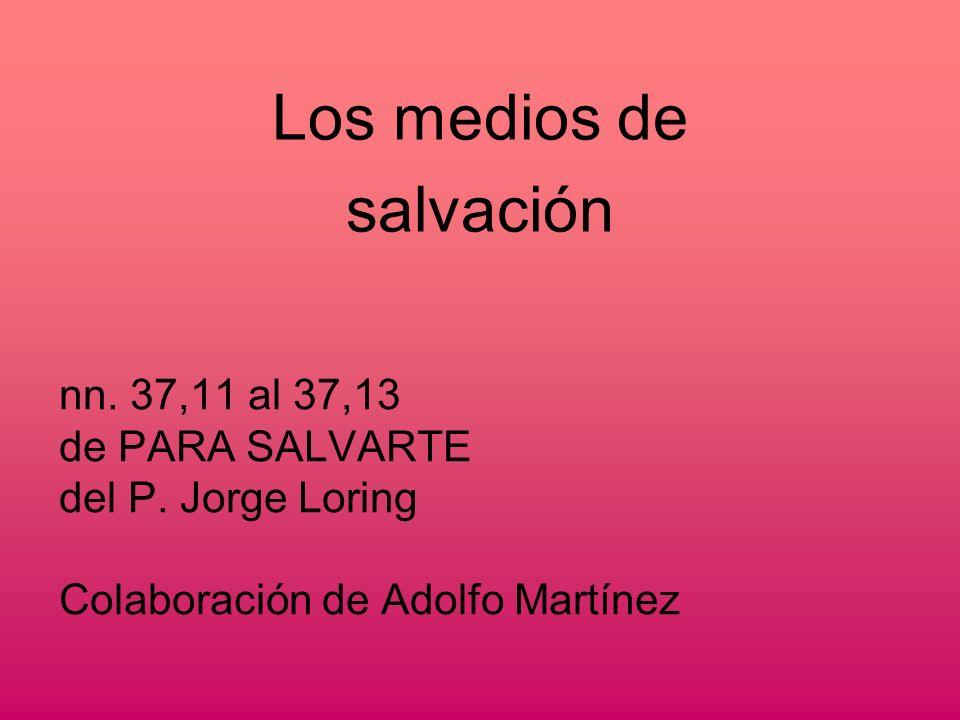 Los medios de salvación