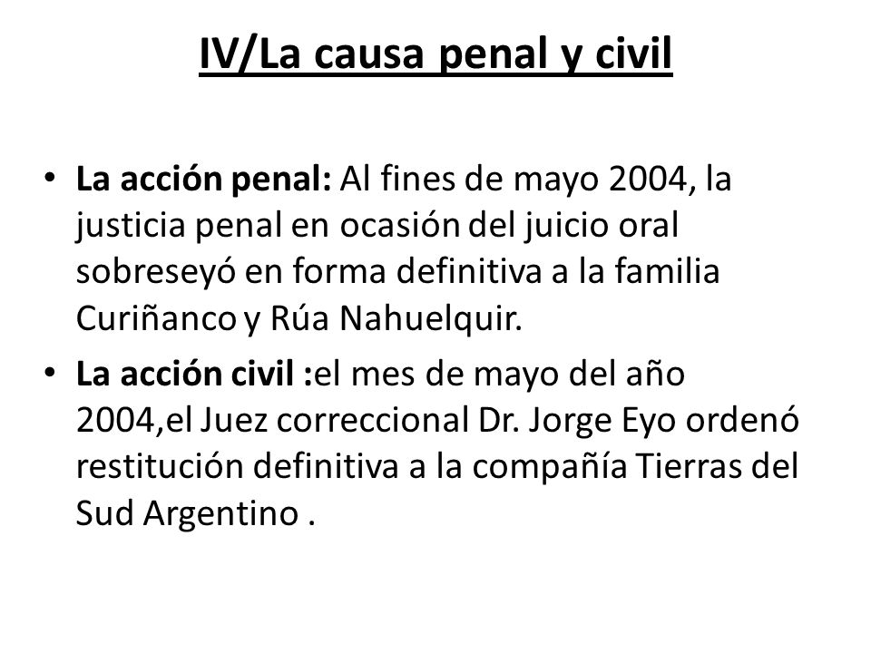 IV/La causa penal y civil