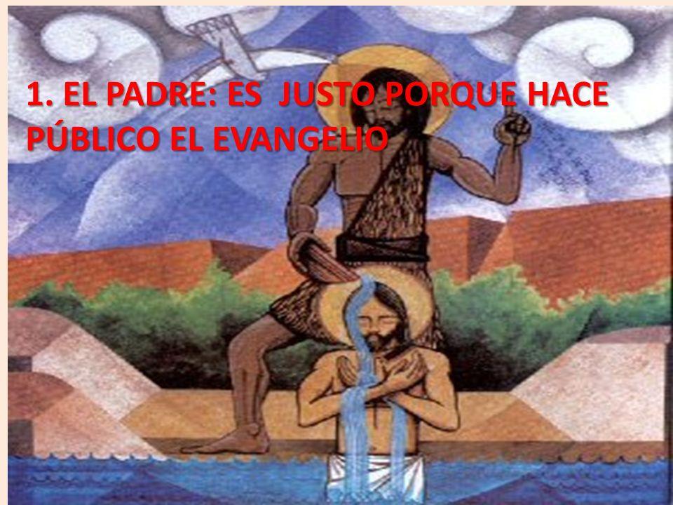 1. EL PADRE: ES JUSTO PORQUE HACE PÚBLICO EL EVANGELIO