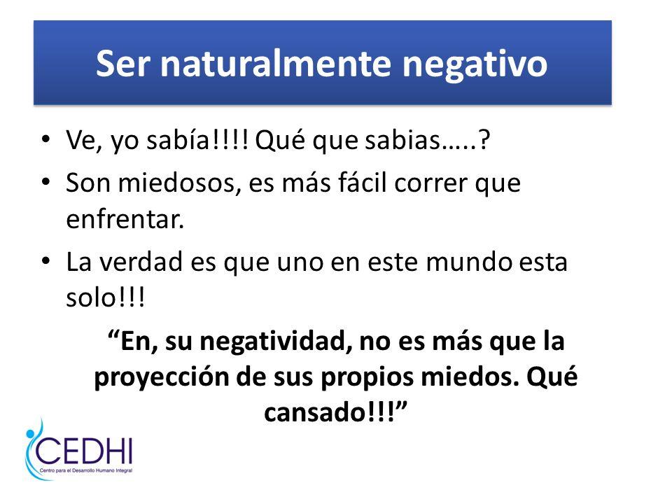 Ser naturalmente negativo