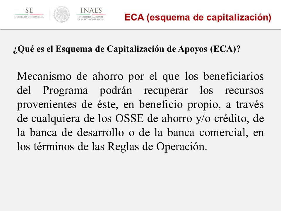 ¿Qué es el Esquema de Capitalización de Apoyos (ECA)