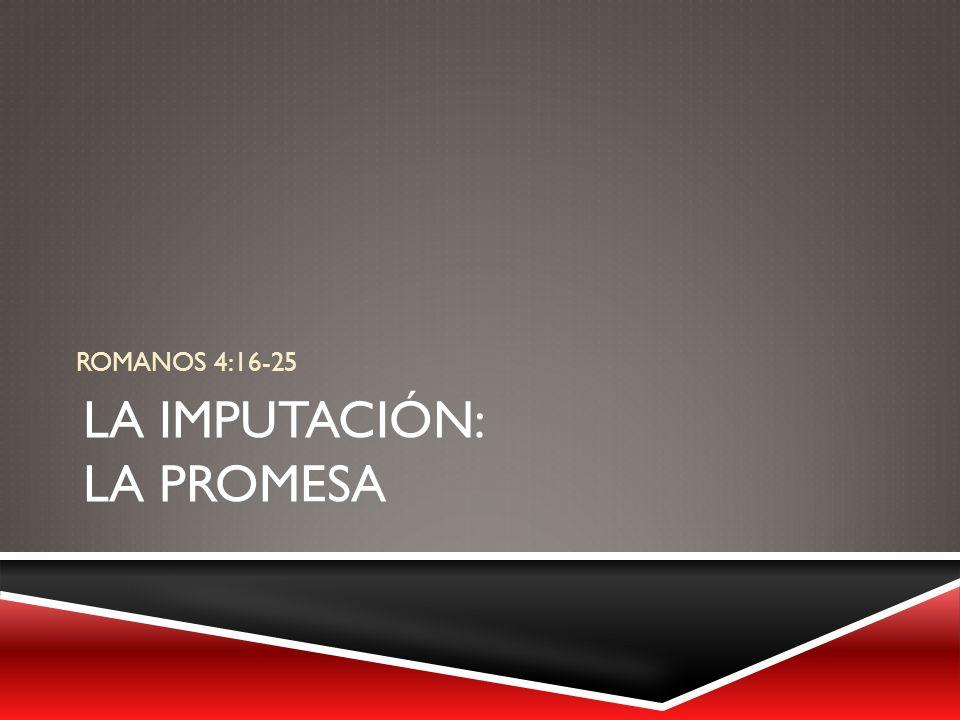 LA IMPUTACIÓN: La promesa