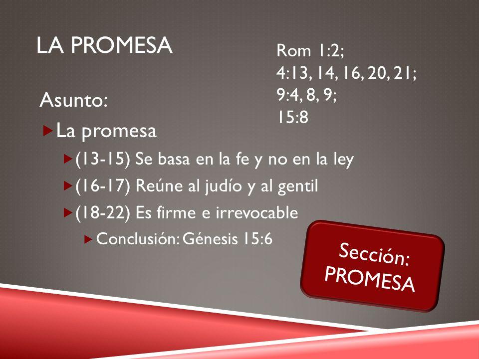 La promesa Asunto: La promesa Sección: PROMESA Rom 1:2;