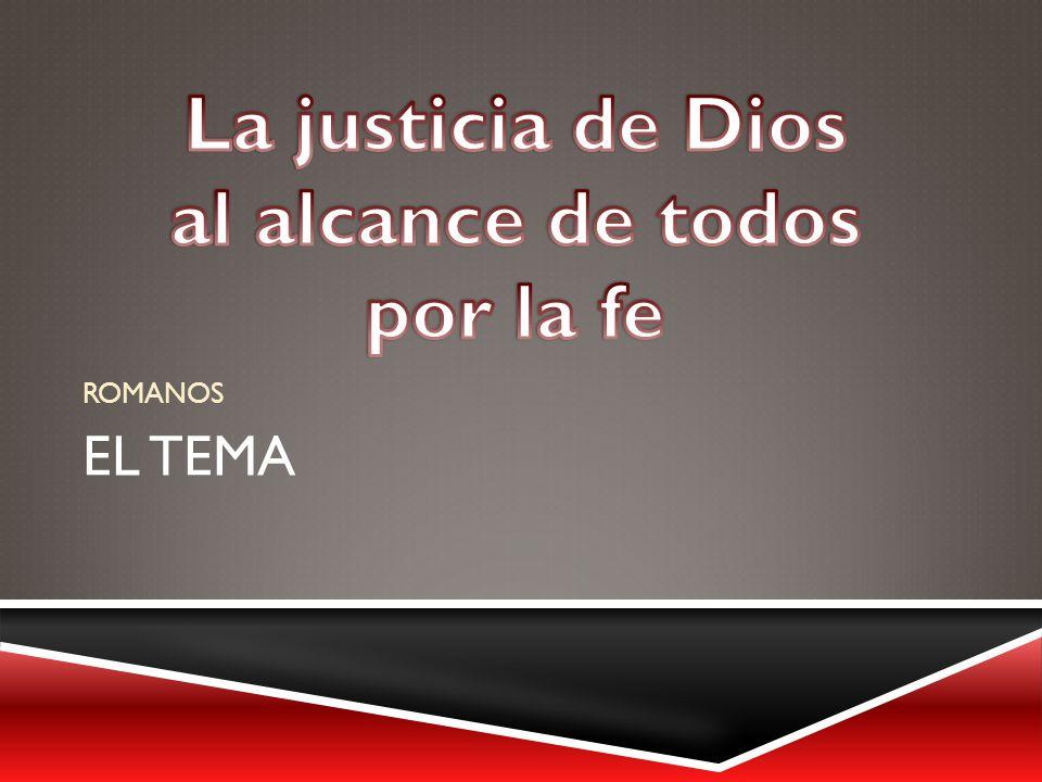 La justicia de Dios al alcance de todos por la fe