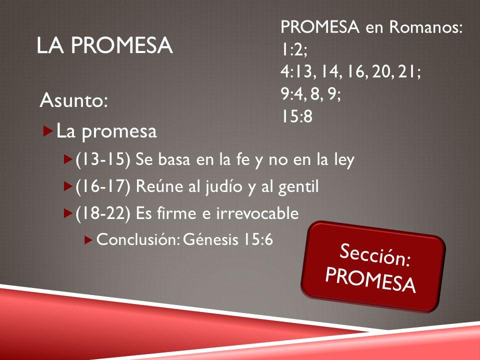 La promesa Asunto: La promesa Sección: PROMESA PROMESA en Romanos: