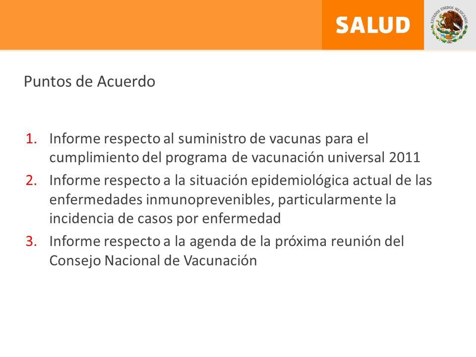 Puntos de Acuerdo Informe respecto al suministro de vacunas para el cumplimiento del programa de vacunación universal 2011.