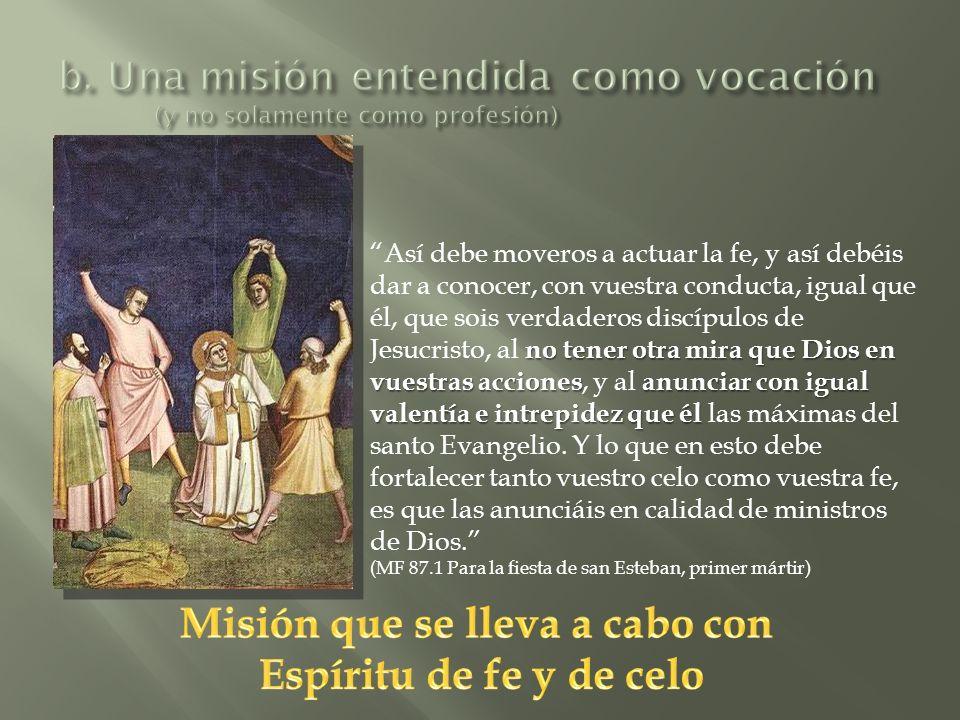 b. Una misión entendida como vocación (y no solamente como profesión)