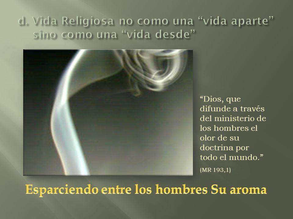d. Vida Religiosa no como una vida aparte sino como una vida desde