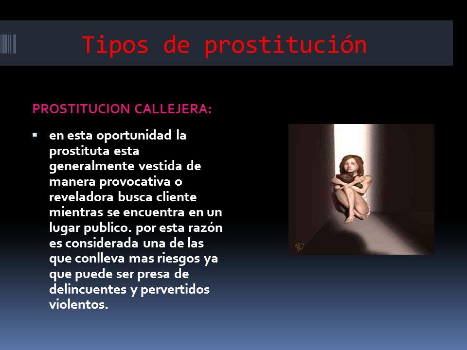 Tipos de prostitución PROSTITUCION CALLEJERA: