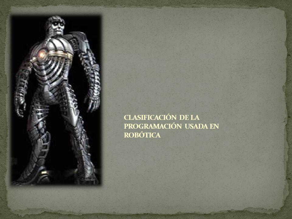 CLASIFICACIÓN DE LA PROGRAMACIÓN USADA EN ROBÓTICA