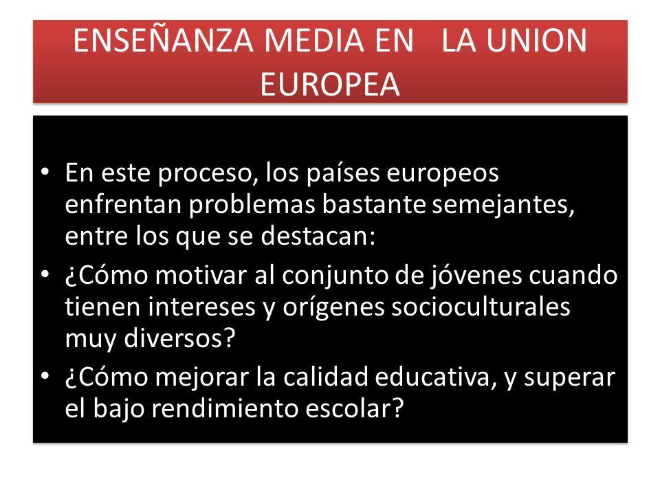 ENSEÑANZA MEDIA EN LA UNION EUROPEA
