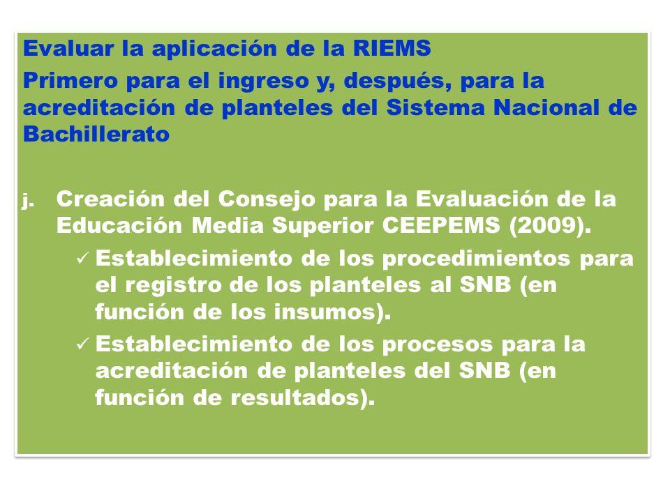 Evaluar la aplicación de la RIEMS
