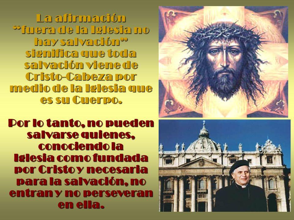 La afirmación fuera de la Iglesia no hay salvación