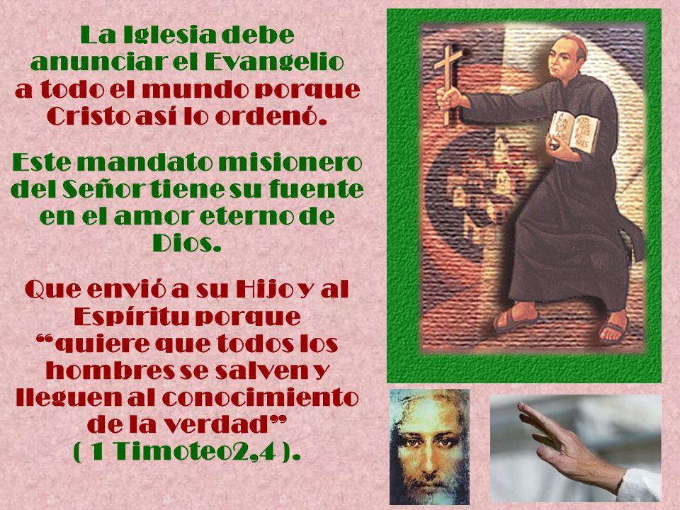 Este mandato misionero del Señor tiene su fuente