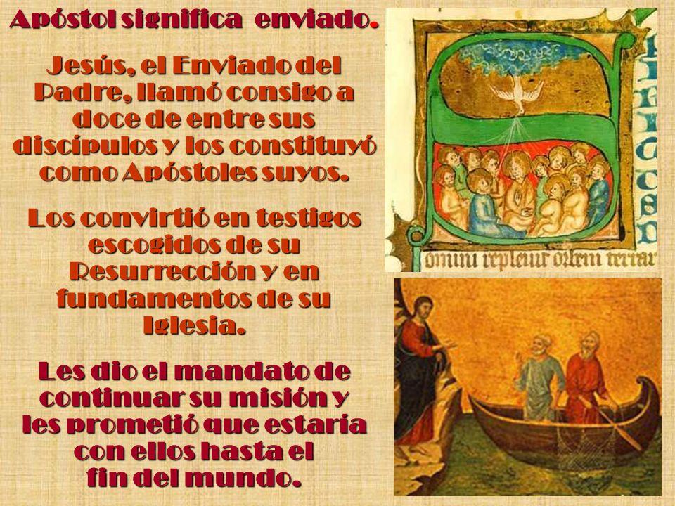 Apóstol significa enviado. Jesús, el Enviado del