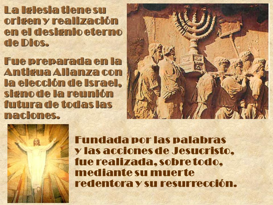 La Iglesia tiene su origen y realización