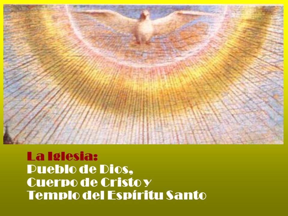 La Iglesia: Pueblo de Dios, Cuerpo de Cristo y Templo del Espíritu Santo