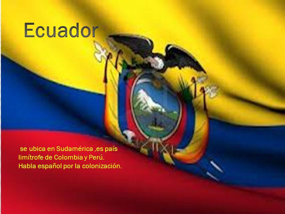 Ecuador se ubica en Sudamérica ,es país limítrofe de Colombia y Perú.