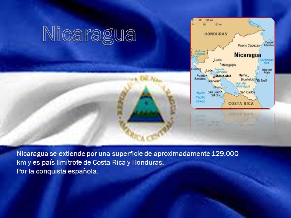 Nicaragua Nicaragua se extiende por una superficie de aproximadamente 129.000 km y es país limítrofe de Costa Rica y Honduras.