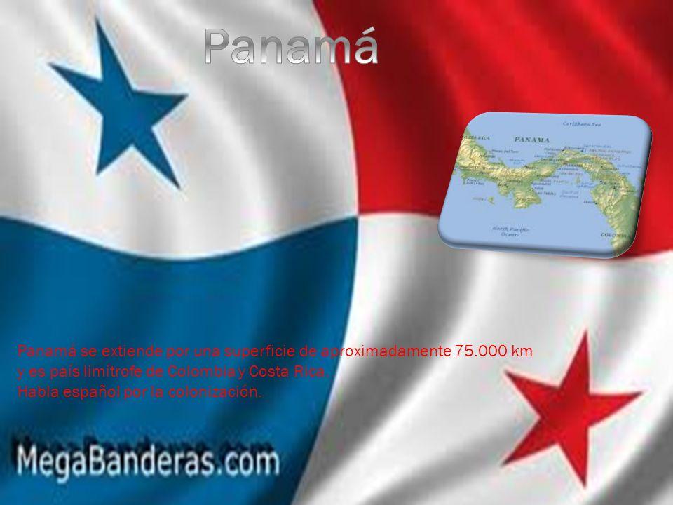 Panamá Panamá se extiende por una superficie de aproximadamente 75.000 km y es país limítrofe de Colombia y Costa Rica.