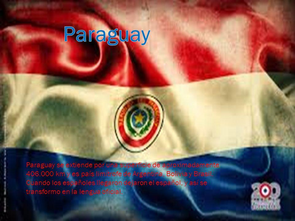 Paraguay Paraguay se extiende por una superficie de aproximadamente 406.000 km y es país limítrofe de Argentina, Bolivia y Brasil.