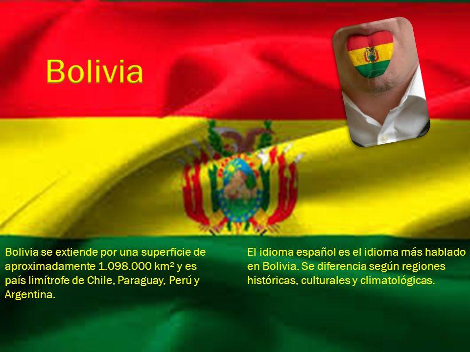 Bolivia Bolivia se extiende por una superficie de aproximadamente 1.098.000 km² y es país limítrofe de Chile, Paraguay, Perú y Argentina.