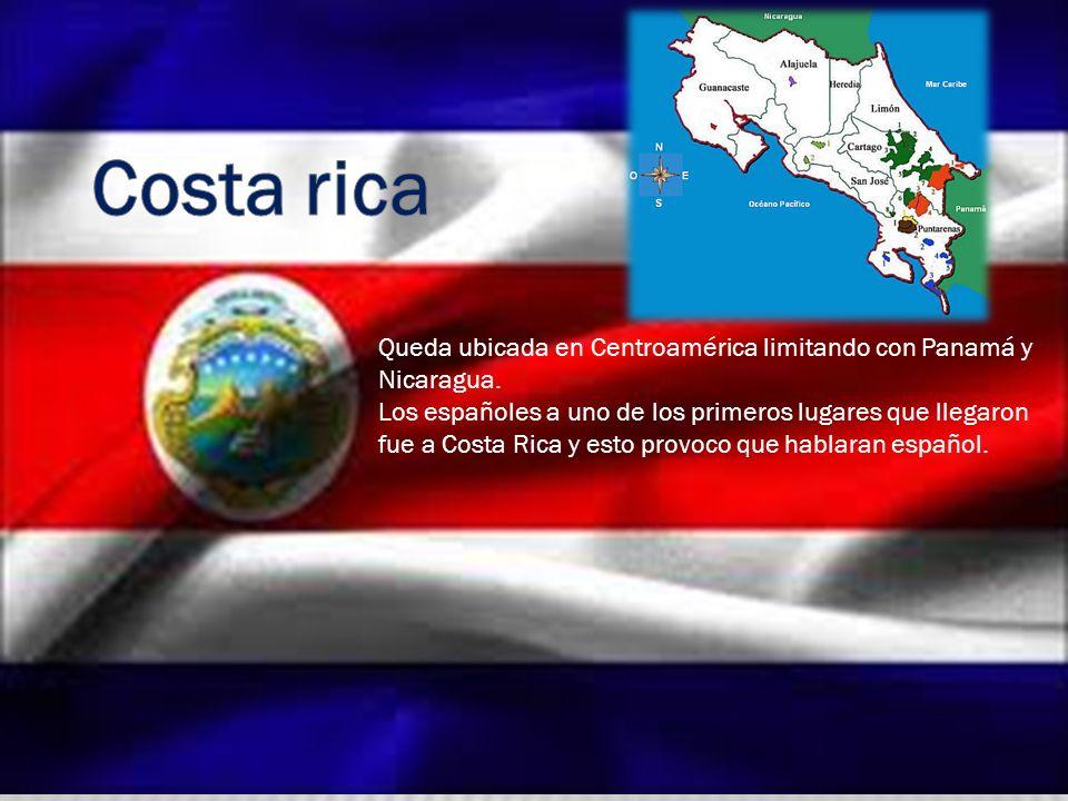 Costa rica Queda ubicada en Centroamérica limitando con Panamá y Nicaragua.