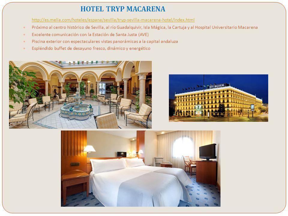 HOTEL TRYP MACARENA http://es.melia.com/hoteles/espana/sevilla/tryp-sevilla-macarena-hotel/index.html.