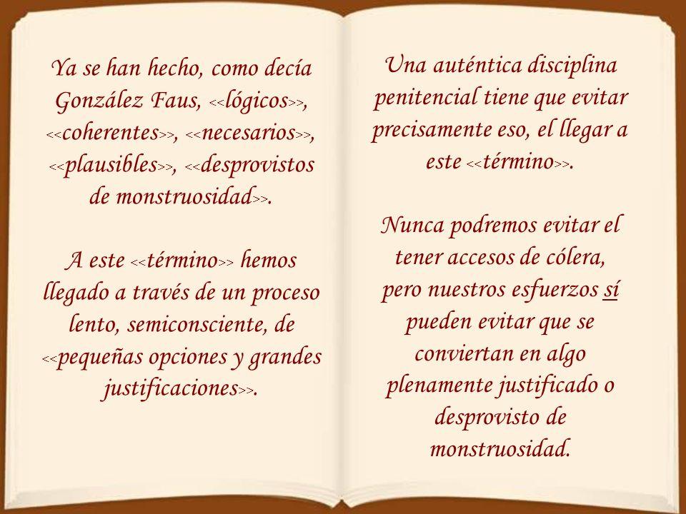 Ya se han hecho, como decía González Faus, <<lógicos>>, <<coherentes>>, <<necesarios>>, <<plausibles>>, <<desprovistos de monstruosidad>>.