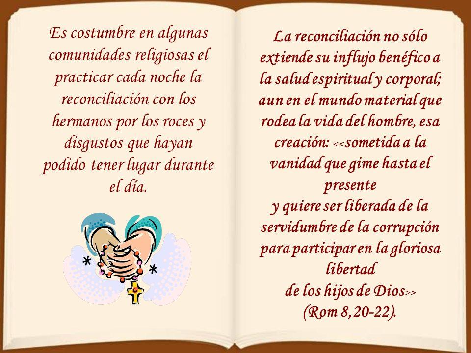 de los hijos de Dios>> (Rom 8,20-22).