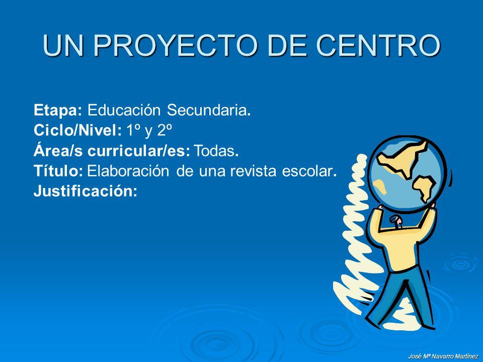 UN PROYECTO DE CENTRO Etapa: Educación Secundaria.