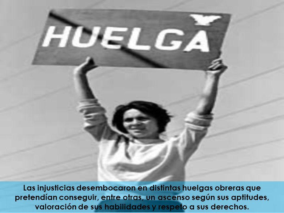 Las injusticias desembocaron en distintas huelgas obreras que pretendían conseguir, entre otras, un ascenso según sus aptitudes, valoración de sus habilidades y respeto a sus derechos.
