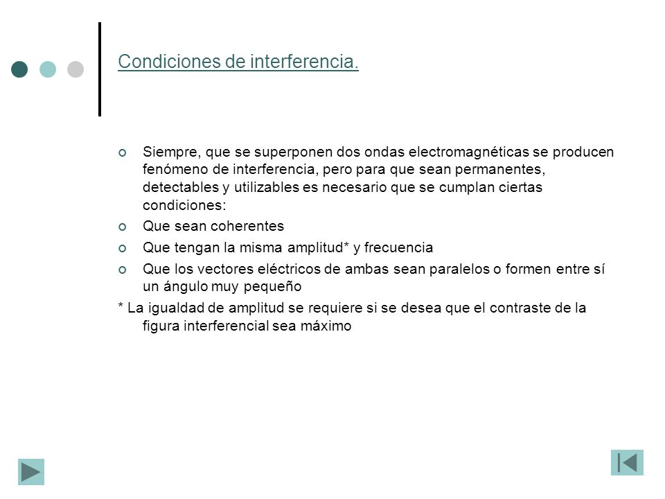 Condiciones de interferencia.