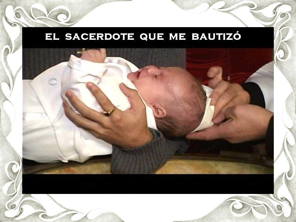 el sacerdote que me bautizó