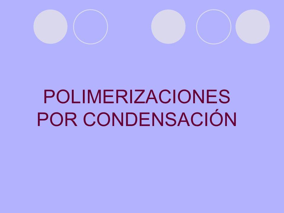 POLIMERIZACIONES POR CONDENSACIÓN