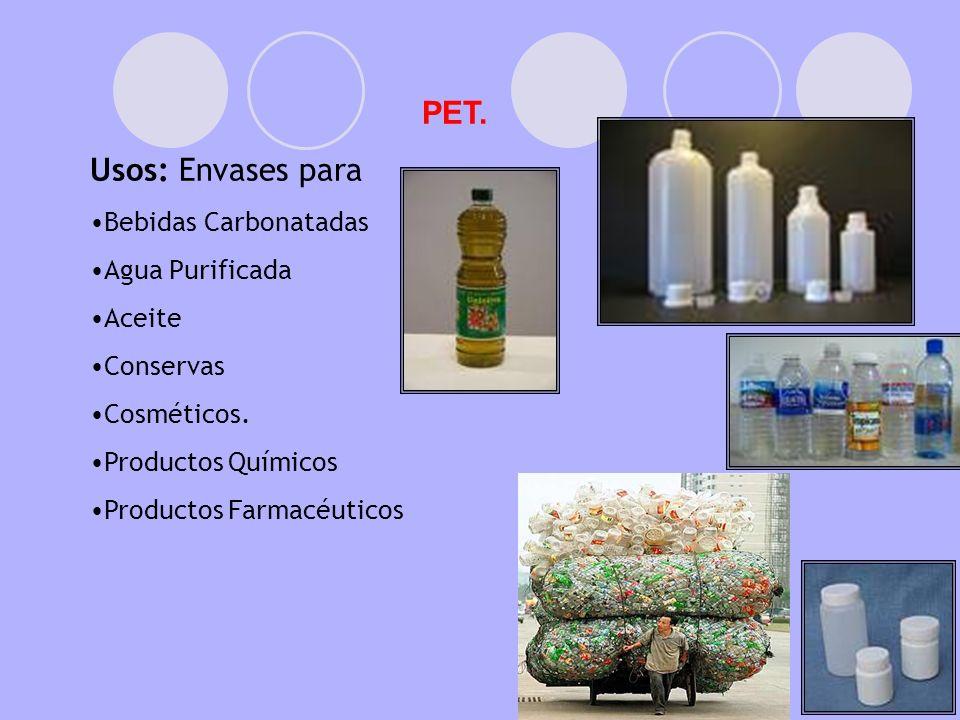 PET. Usos: Envases para Bebidas Carbonatadas Agua Purificada Aceite
