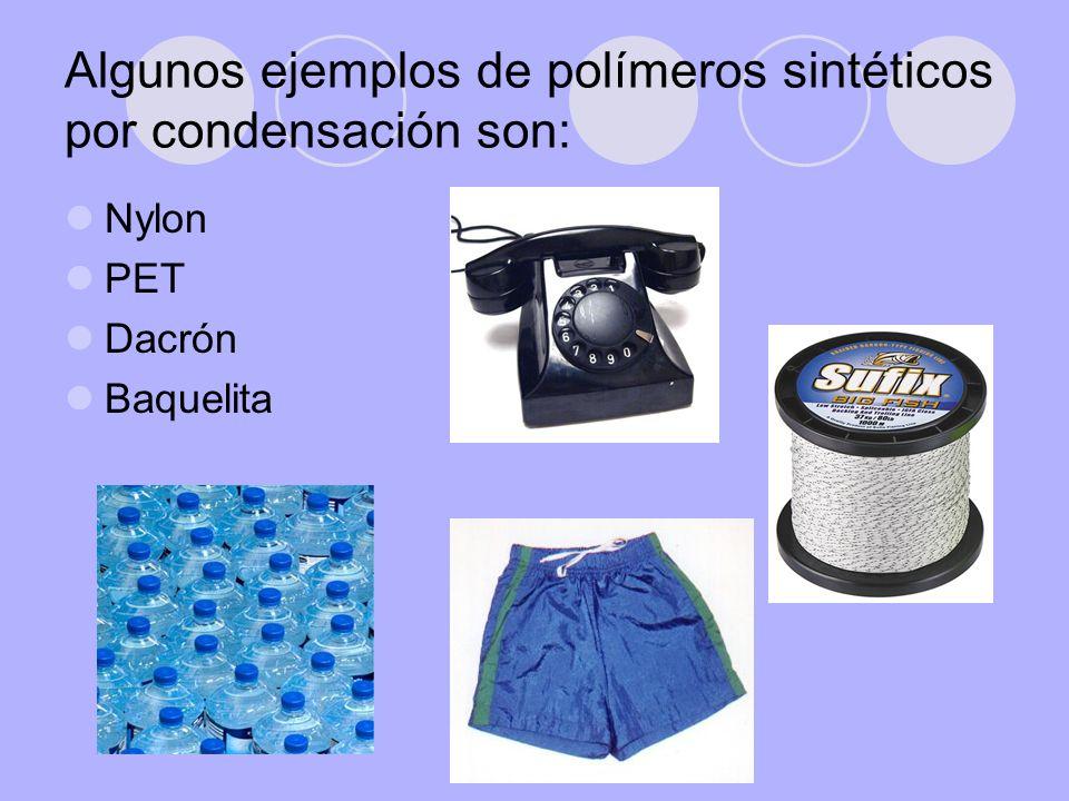 Algunos ejemplos de polímeros sintéticos por condensación son: